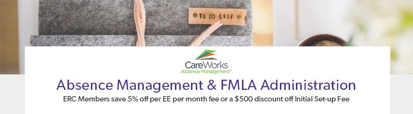ERC Preferred Partner CareWorks provides Absence Management and FMLA Administration. ERC Members save 5% off per EE per month fee or a $500 discount off Initial Set-up Fee